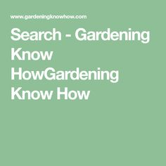 Search - Gardening Know HowGardening Know How