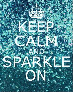 Keep Calm and Sparkle On #keepcalm #teal