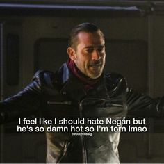 Jeffrey dean morgan as Negan on TWD...he makes me root for the bad guy!
