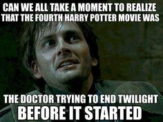 can we all take a moment to realize that the fourth harry potter movie was, the doctor trying to end twilight before it started, dr who, mem...