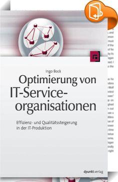 Optimierung von IT-Serviceorganisationen    ::  Dieses Buch ist ein praxisorientierter Leitfaden für die fundierte Auswahl und Bewertung von Organisationsalternativen für den IT-Betrieb. Es beschreibt eine faktengestützte Vorgehensweise für die Gestaltung einer effizienten Aufbau- und Ablauforganisation für die IT-Produktion. Der Fokus liegt dabei nicht nur auf der obersten Strukturebene, sondern insbesondere auf den operativen Organisationsebenen wie Abteilungen und Teams. Denn am End...