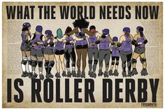 Poster: What The World Needs Now Is Roller Derby