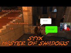 STYX - MASTER OF SHADOWS : Lets Play Stealth Games #12