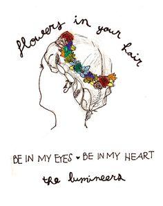 Flowers in her hair The Lumineers