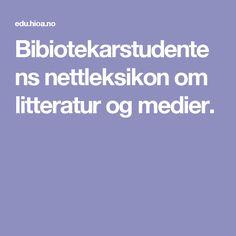 Bibiotekarstudentens nettleksikon om litteratur og medier.