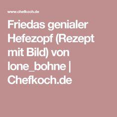 Friedas genialer Hefezopf (Rezept mit Bild) von lone_bohne | Chefkoch.de