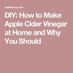 DIY: How to Make Apple Cider Vinegar at Home and Why You Should