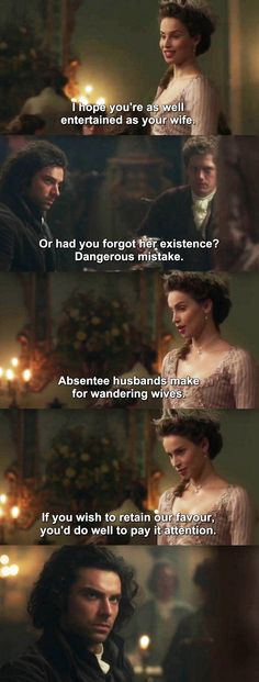 """""""Absentee husbands make for wandering wives"""" - Elizabeth, Ross and Francis #Poldark"""