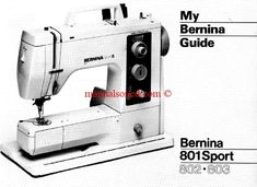 Sewing Machine Manuals, Sewing Instruction | Download Manuals :: Bernina 801 - 802 - 803 Sport Sewing Machine Instruction Manual