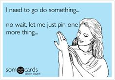 I need to go do something... no wait, let me just pin one more thing...