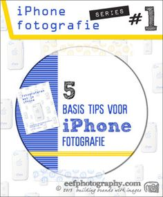 workshop iphone fotografie, 5 basis tips voor iphone fotografie