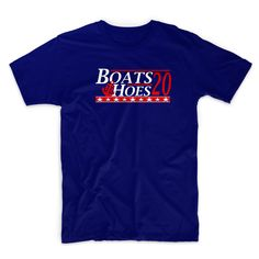 Boats and Hoes election t-shirt