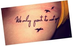 Placing of the birds is very pretty! Want this quote tattooed so bad!