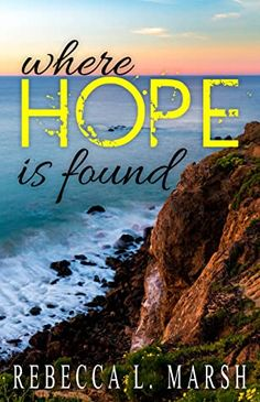 Good books come to those who read: Book Review - Where Hope is Found by Rebecca L Marsh Find A Book, Great Fear, Fiction Novels, People Laughing, Dark Places, I Am Scared, Beautiful Islands, Book Reviews, When Someone