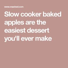 Slow cooker baked apples are the easiest dessert you'll ever make