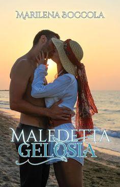 Romance and Fantasy for Cosmopolitan Girls: Segnalazione: MALEDETTA GELOSIA di Marilena Boccol...