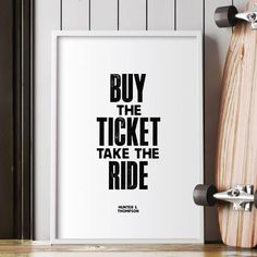 Buy the Ticket Take the Ride http://www.amazon.com/dp/B016Y9N6JM  inspirational quote word art print motivational poster black white motivationmonday minimalist shabby chic fashion inspo typographic wall decor