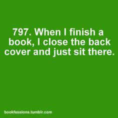 Bookfession 797. What a reader's doing after finishing a book.