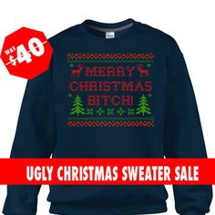 Navy Ugly Christmas Sweater, Merry Christmas Bitch Sweater, Funny Christmas Jumper, Ugly Christmas Sweatshirt, Tacky Christmas Jumpers,