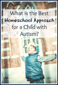 What is the Best Homeschool Approach for a Child with Autism? Repinned by SOS Inc. Resources pinterest.com/sostherapy/.