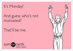 Monday?!?!?!?