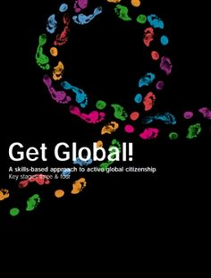 ACTION AID Get Global! Teachers Guide  11-16 Years, Teachers Guide, Citizenship. Get Global! is a teachers' guide on how to facilitate and assess active global citizenship in the classroom. It provides a structure for students to manage their own learning. A range of innovative and participatory activities promote a skills-based approach rather than a content-based approach,so they can be used within different subject areas /ages.