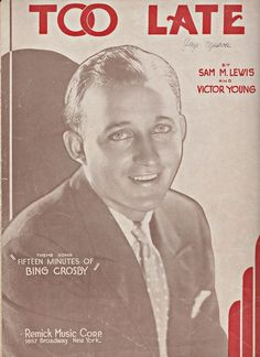 """Vintage 1931 Sheet Music """"Too Late"""" Theme Song """"Fifteen Minutes of Bing Crosby"""""""