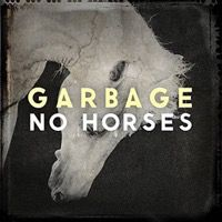 """Check out """"No Horses"""" by Garbage on Amazon Music. https://music.amazon.com/albums/B0738F863R?do=play&trackAsin=B0738DT1FY&ref=dm_sh_2OitvxiAMBKgVica4GdmsomLd"""