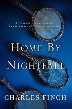 Home By Nightfall (Charles Finch). Review by The Bookwyrm's Hoard
