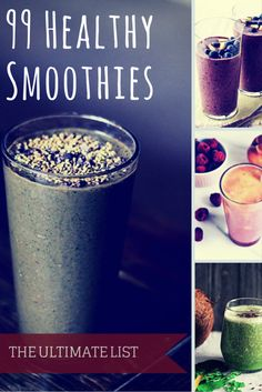 99 Healthy Smoothie Recipes - The Smoothie Ultimate List