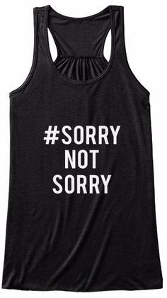 #sorrynotsorry - Yas Tees