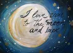 I Love you to the Moon and Back by RDesignArt on Etsy, $30.00
