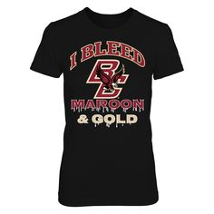 db422c134eed6 I Bleed Boston College Maroon   Gold Front picture