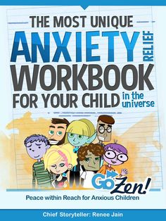 The Most Unique Anxiety Relief Workbook for Your Child in the Universe - Kindle edition by Renee Jain, Nikki Abramowitz. Health, Fitness & Dieting Kindle eBooks @ AmazonSmile.