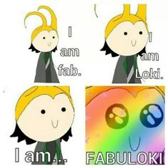 """I am fabuloki."""