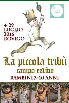 La piccola tribù - Campo estivo bambini 3-10 anni . Tutti i tuoi eventi su ViaVaiNet, il portale degli eventi più consultato per il tempo libero nella provincia di Rovigo e nella Bassa Padovana