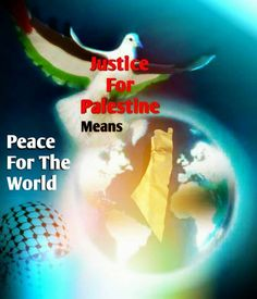 #JUSTICE #FOR #PALESTINE is  #PEACE #FOR THE #WORLD - #FREEDOM OF #PALESTINE is…