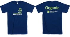 Organic... we add up tshirt... cool concept