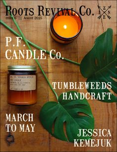 Roots Revival Co. Zine Issue 6 || August 2015 featuring P.F. Candle Co., Tumbleweeds Handcraft, March to May, and Jessica Kemejuk. Read the full zine and listen to the playlists at www.RootsRevivalCo.com