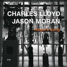 Hagar's Song, the latest album from long-time ECM luminary Charles Lloyd, is a thrilling duo recording with Jason Moran. Description from hdmusic.me. I searched for this on bing.com/images