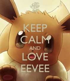 KEEP CALM AND LOVE EEVEE. Another original poster design created with the Keep Calm-o-matic. Buy this design or create your own original Keep Calm design now. Pokemon Kalos, Pokemon Firered, Pokemon Eeveelutions, Eevee Evolutions, Pokemon Memes, Eevee Wallpaper, Cute Pokemon Wallpaper, Cute Wallpaper Backgrounds, Cute Wallpapers