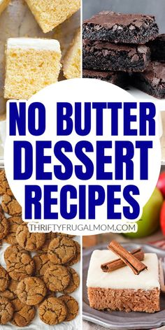 This collection of No Butter Desserts is full of easy recipes that are perfect if you are craving something sweet but ran out of butter, want to avoid the expense of butter or are avoiding butter for health reasons. Cakes, brownies, cookies, muffins and more!