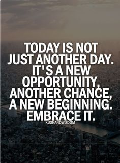 Today is not just another day. It's a new opportunity, another chance, a new beginning. Embrace it.  #dailyquotes #beingpositive #motivational #inspirational #keepsmegoing