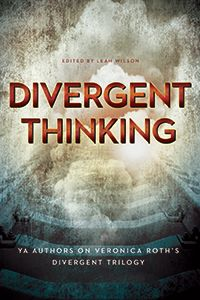 Great nonfiction companion to Veronica Roth's #Divergent trilogy: Divergent Thinking by Leah Wilson (SmartPopBooks)