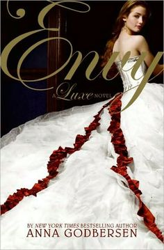 Envy: A Luxe Novel by Anna Godbersen. (Book #3.)