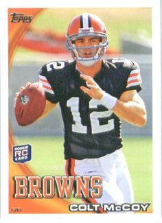 2010 Topps NFL Football Card # 194 Colt McCoy RC - Cleveland Browns ( Rookie Card) NFL Trading Card in a Protective ScrewDown Case! by Topps. $8.04. 2010 Topps NFL Football Card # 194 Colt McCoy RC - Cleveland Browns ( Rookie Card) NFL Trading Card in a Protective ScrewDown Case!