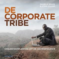 Boekrecensie: The Corporate tribe - nieuworganiseren Human Dimension, Inspirational Books, Growth Mindset, Coaches, Thoughts, Reading, Masterclass, Business Coaching, Monkey Business
