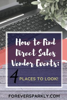 Looking for direct sales vendor events in your area? Click to read a list of 4 places to look for the next direct sales vendor event in your local community. #directsales #vendorevents #Facebooktips