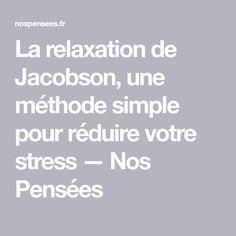 Jacobson, Combattre Le Stress, Plein Air, Simple, Affirmations, Meditation, Yoga, Health, Sports