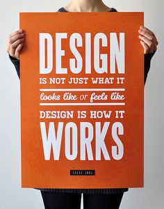 #Design is how it works - Steve Jobs.